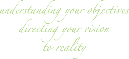 Understanding your objectives, directing your vision to reality